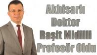 Akhisarlı Doktor Raşit Midilli, Profesör Oldu