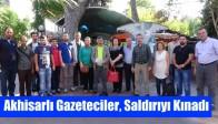 Akhisarlı Gazeteciler, Saldırıyı Kınadı