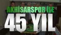 Akhisarspor 45. Yılı Kutlandı