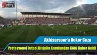 Akhisarspor'a Rekor Ceza