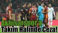 Akhisarspor'a Takım Halinde Ceza!