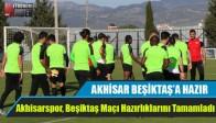 Akhisarspor, Beşiktaş Maçı Hazırlıklarını Tamamladı