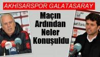Akhisarspor, Galatasaray Maçı Ardından Neler Konuşuldu