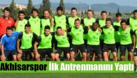 Akhisarspor İlk Antrenmanını Yaptı