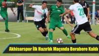 Akhisarspor İlk Hazırlık Maçında Berabere Kaldı