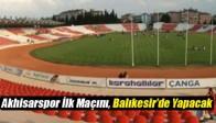 Akhisarspor İlk Maçını, Balıkesir'de Yapacak