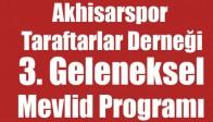 Akhisarspor Taraftarlar Derneğinin Geleneksel 3. mevlid programı