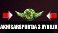 Akhisarspor'da 3 Ayrılık
