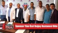 Akhisarspor'un Sağlıkta Sponsoru Yine Özel Doğuş Hastanesi Oldu