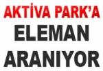 Aktiva Park'ta Çalışacak Elemanlar aranıyor