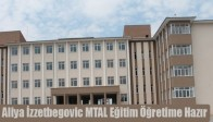 Aliya İzzetbegovic MTAL Eğitim Öğretime Hazır