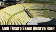 Amfi Tiyatro Sezen Aksu'ya Hazır