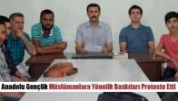 Anadolu Gençlik Müslümanlara Yönelik Baskıları Protesto Etti