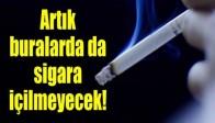 Artık bu noktalarda da sigara içilmeyecek!