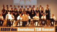 ASDER' den Unutulmaz TSM Konseri
