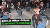 Atatürk'ün Akhisar'a Gelişinin 93. Yıldönümü Törenle Kutlandı