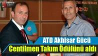 ATD Akhisar Gücü,Centilmen Takım Ödülünü aldı