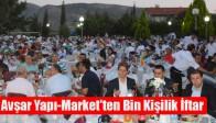 Avşar Yapı-Market'ten Bin Kişilik İftar
