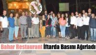 Bahar Restaurant, İftarda Basını Ağırladı