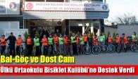 Bal-Göç ve Dost Cam Ülkü Ortaokulu Bisiklet Kulübü'ne Destek Verdi