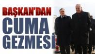 Başkan'dan Cuma Gezisi