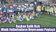 Başkan Salih Hızlı Minik Futbolcuların Heyecanını Paylaştı