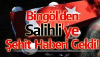 Bingöl'den Salihli'ye Şehit Haberi Geldi!