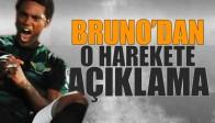 Bruno'dan O Harekete Açıklama