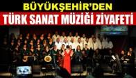 Büyükşehir'den Türk Sanat Müziği Ziyafeti