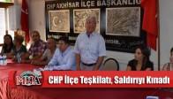 CHP Akhisar İlçe Teşkilatı, Saldırıyı Kınadı