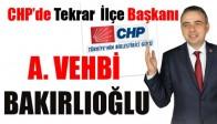 CHP'de Tekrar İlçe Başkanı Bakırlıoğlu