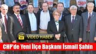 CHP'de Yeni İlçe Başkanı İsmail Şahin