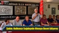 CHP İlçe Başkanı Şahin; Halkımızı Sağduyulu Olmaya Davet Ediyoruz