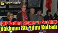 CHP Kadına Seçme ve Seçilme Hakkının 80. Yılını Kutladı