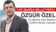 CHP manisa Milletvekili Özel'in 30 Ağustos Mesajı