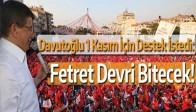 Davutoğlu 1 Kasım için destek istedi