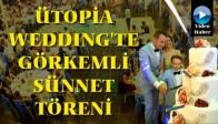 Deniz Reşat'ta Ütopia Wedding'te Erkekliğe İlk Adımını Attı