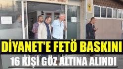 DİYANET'E FETÖ BASKINI