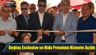 Doğtaş Exclusive ve Nida Premium Hizmete Açıldı