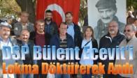 DSP Bülent Ecevit'i Lokma Döktürerek Andı