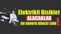 Elektrikli Bisiklet Alacaklar Bu Habere Dikkat