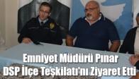 Emniyet Müdürü Pınar, DSP İlçe Teşkilatı'nı Ziyaret Etti