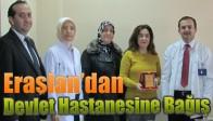 Eraslan'dan Devlet Hastanesine Bağış