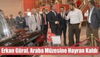 Erkan Güral, Araba Müzesine Hayran Kaldı
