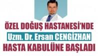 Ersan Cengizhan Hasta Kabulüne Başladı