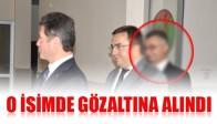 Eski Emniyet Müdür Yardımcısı'da Gözaltına Alındı