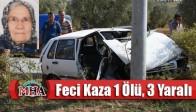 Feci Kaza 1 Ölü, 3 Yaralı