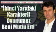 Fenerbahçe - Akhisar Belediyespor Maçının Ardından