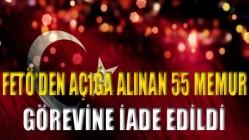 FETÖ'DEN AÇIĞA ALINAN 55 MEMUR GÖREVİNE İADE EDİLDİ