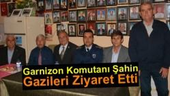 Garnizon Komutanı Şahin, Gazileri Ziyaret Etti